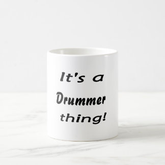 It's a drummer thing! coffee mugs
