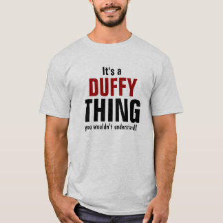 It's a Duffy thing you wouldn't understand T-Shirt
