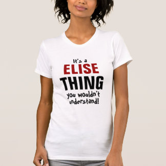 It's a Elsie thing you wouldn't understand! T-Shirt