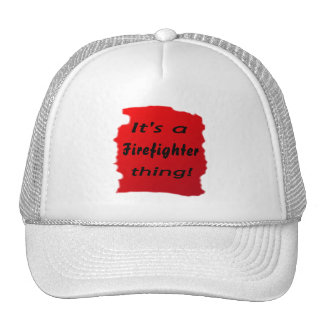 It's a firefighter thing! hats