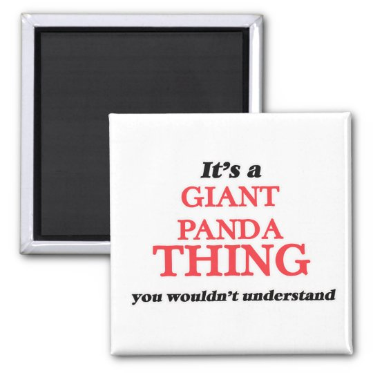 It's a Giant Panda thing, you wouldn't understand Magnet