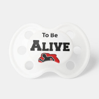It's a Good Day To Alive Pacifier
