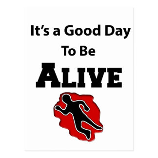 It's a Good Day To Alive Postcard