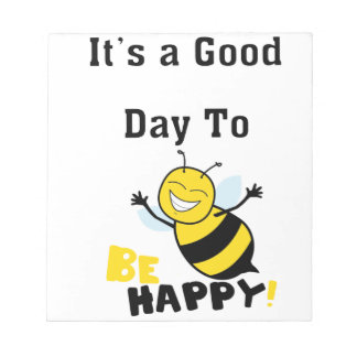 It's a Good Day to Be Happy Notepad