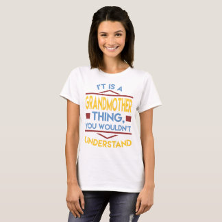 IT'S A GRANDMOTHER THING YOU WOULDN'T UNDERSTAND T-Shirt