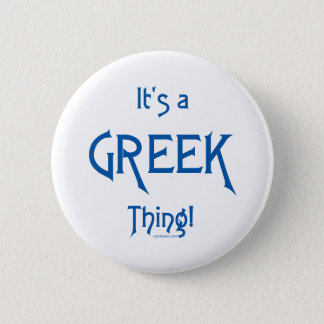 It's a Greek Thing! 2 Inch Round Button