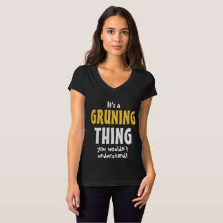 It's a Gruning thing you wouldn't understand Shirt
