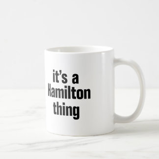 its a hamilton thing coffee mug