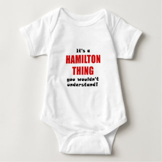 Its a Hamilton Thing You Wouldnt Understand Baby Bodysuit