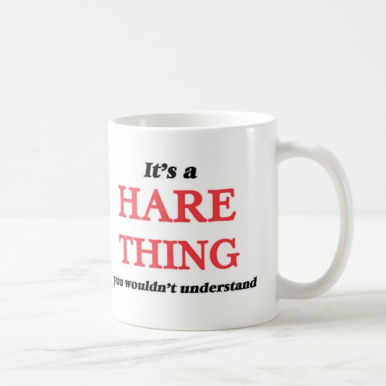 It's a Hare thing, you wouldn't understand Coffee Mug