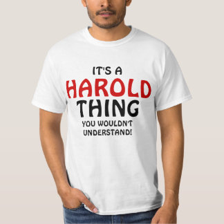 It's a Harold thing you wouldn't understand T-Shirt