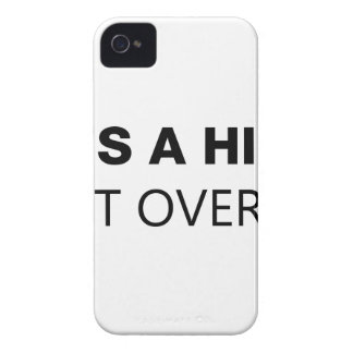 It's A Hill, Get Over It iPhone 4 Covers