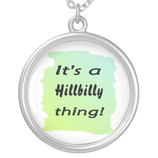 It's a hillbilly thing! silver plated necklace