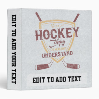 It's a Hockey Thing Customizable Binder