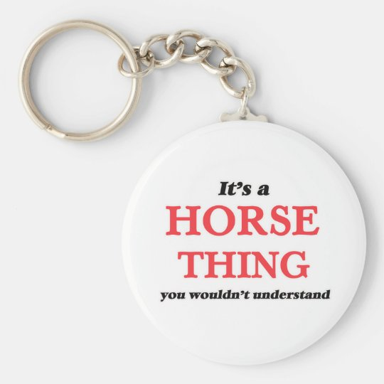 It's a Horse thing, you wouldn't understand Keychain