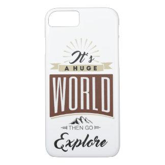 It's a huge world then go explore iPhone 8/7 case