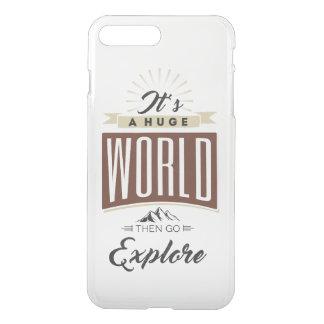 It's a huge world then go explore iPhone 8 plus/7 plus case