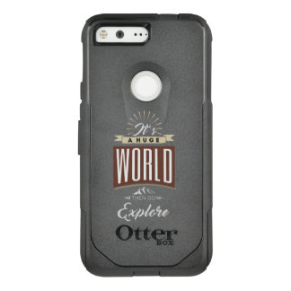 It's a huge world then go explore OtterBox commuter google pixel case