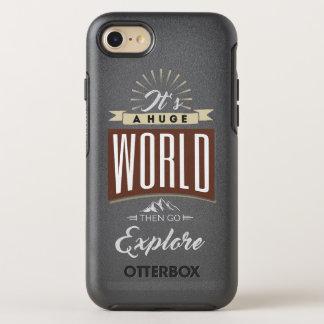 It's a huge world then go explore OtterBox symmetry iPhone 8/7 case