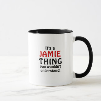 It's a Jamie thing you wouldn't understand! Mug