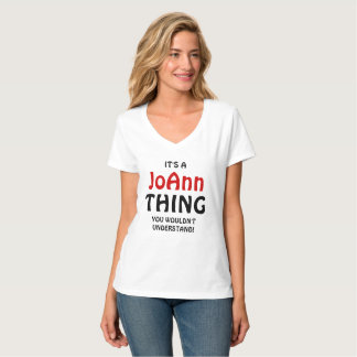 It's a Joann thing you wouldn't understand! Shirt
