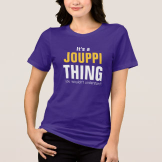 It's a Jouppi thing you wouldn't understand T-Shirt
