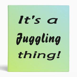 It's a juggling thing! vinyl binder