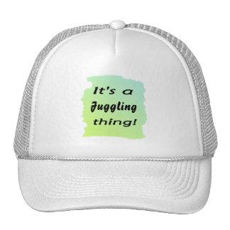 It's a juggling thing! trucker hats