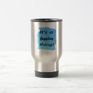 It's a juggling thing! coffee mugs