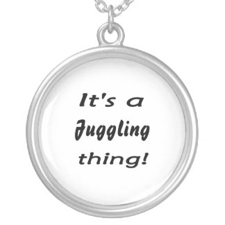 It's a juggling thing! pendant
