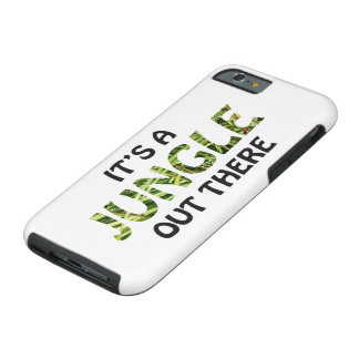 IT'S A JUNGLE OUT THERE TOUGH iPhone 6 CASE