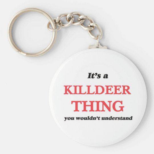 It's a Killdeer thing, you wouldn't understand Keychain