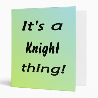 It's a knight thing! vinyl binders