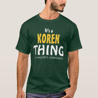 It's a Koren thing you wouldn't understand! T-Shirt
