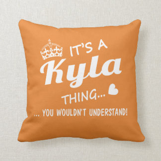 It's a Kyla thing Throw Pillow