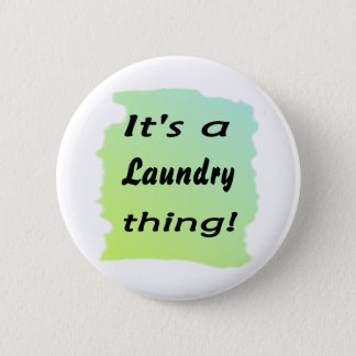 It's a laundry thing! 2 inch round button