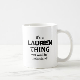 It's a Lauren thing you wouldn't understand Coffee Mug