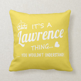 It's a Lawrence thing Throw Pillow