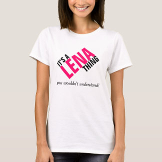 It's a Lena thing you wouldn't understand T-Shirt
