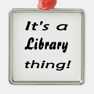 It's a library thing! metal ornament