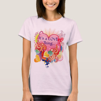 It's a Love Thing T-Shirt