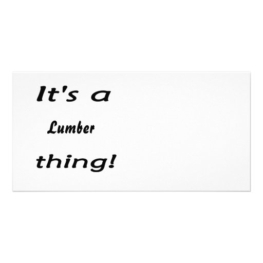 It's a lumber thing! personalized photo card