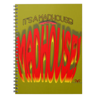 It's a Madhouse! Spiral Notebook