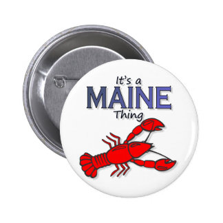 Its a Maine Thing - Lobster 2 Inch Round Button