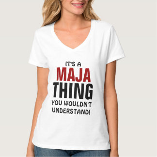 It's a Maja thing you wouldn't understand! T-Shirt