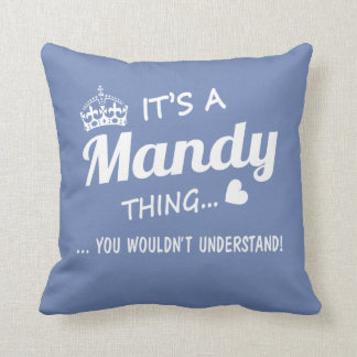 It's a Mandy thing Throw Pillow