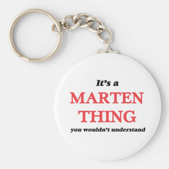 It's a Marten thing, you wouldn't understand Keychain