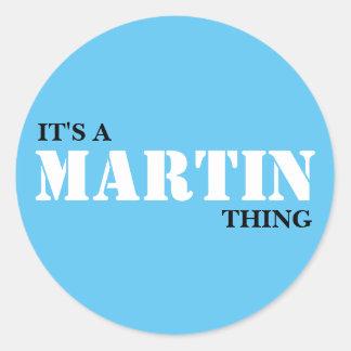 IT'S A MARTIN THING! ROUND STICKER