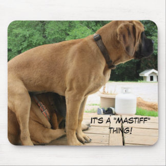 """It's a """"Mastiff"""" thing! silly English Mastiff dogs Mouse Pad"""