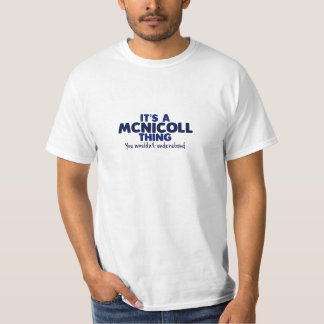It's a Mcnicoll Thing Surname T-Shirt